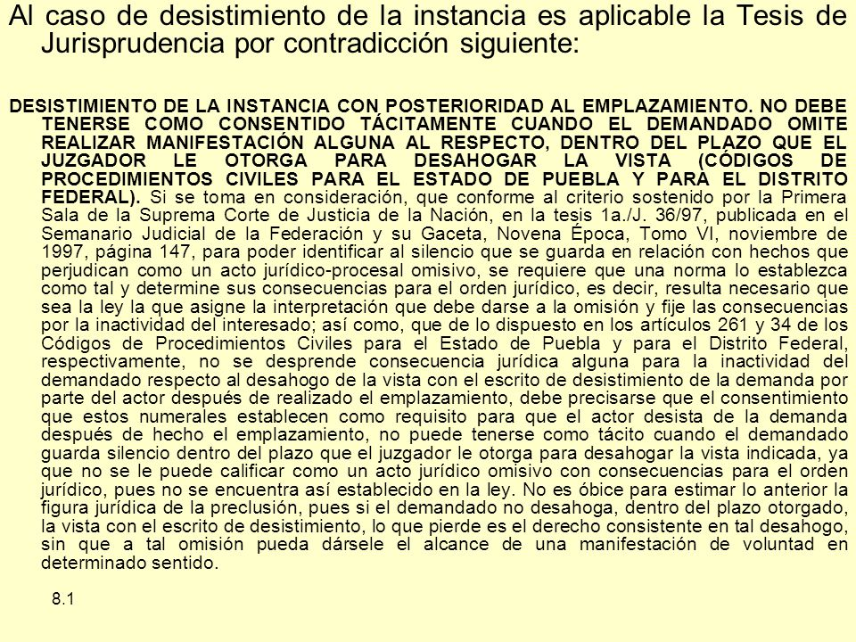 Al caso de desistimiento de la instancia es aplicable la Tesis de Jurisprudencia por contradicción siguiente: