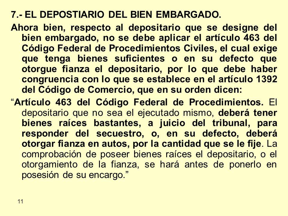 7.- EL DEPOSTIARIO DEL BIEN EMBARGADO.