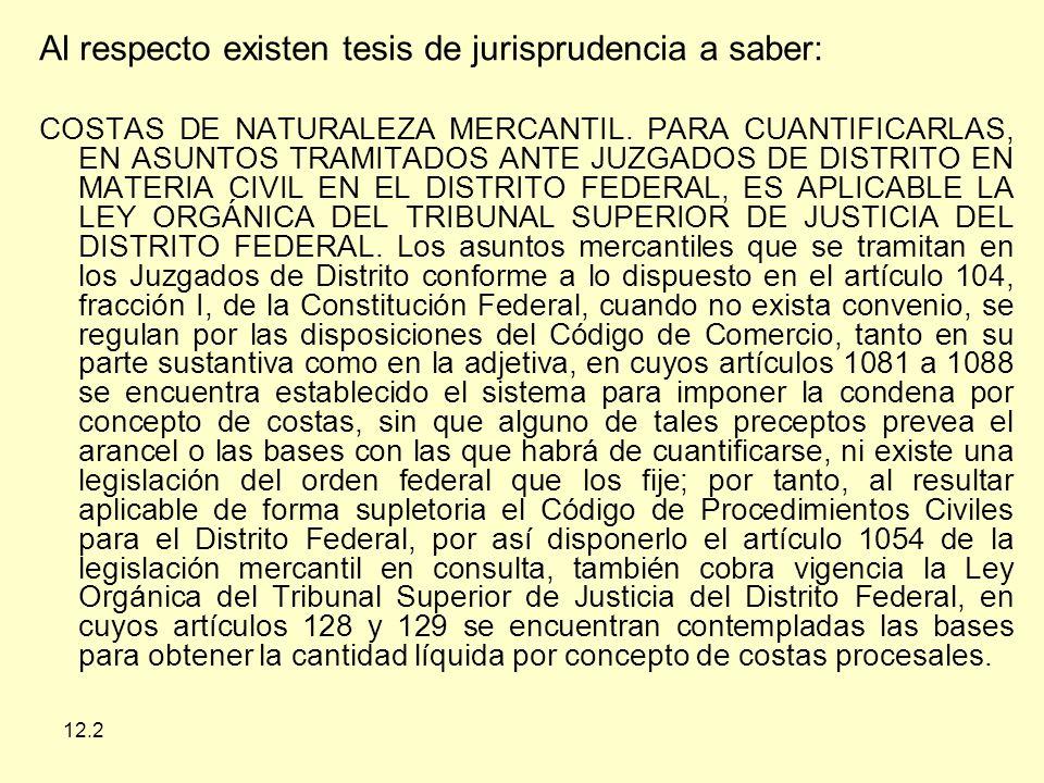 Al respecto existen tesis de jurisprudencia a saber: