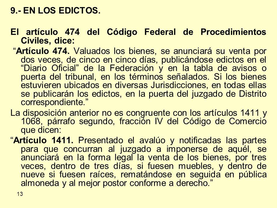 El artículo 474 del Código Federal de Procedimientos Civiles, dice: