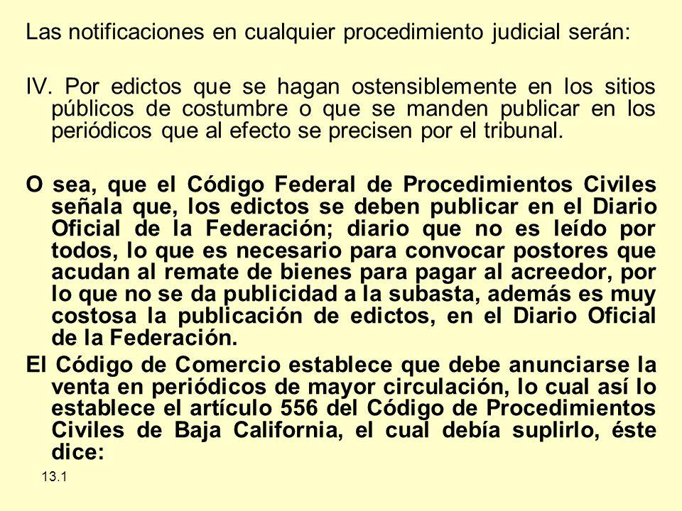 Las notificaciones en cualquier procedimiento judicial serán: