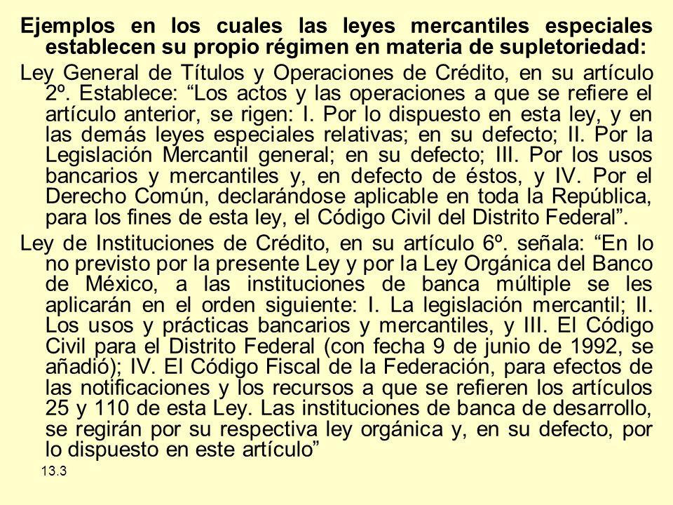 Ejemplos en los cuales las leyes mercantiles especiales establecen su propio régimen en materia de supletoriedad: