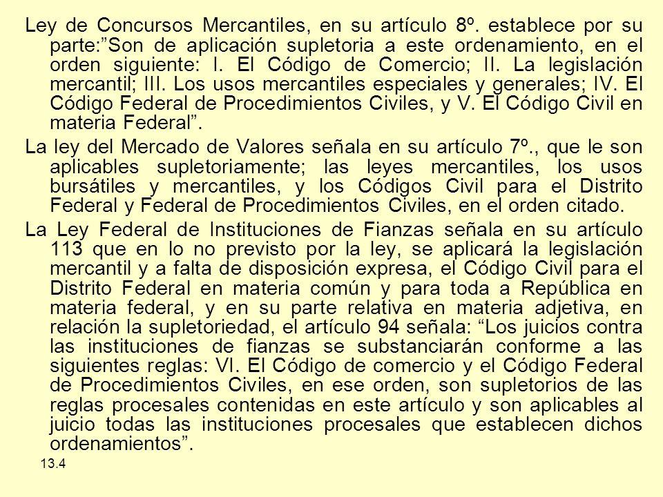 Ley de Concursos Mercantiles, en su artículo 8º