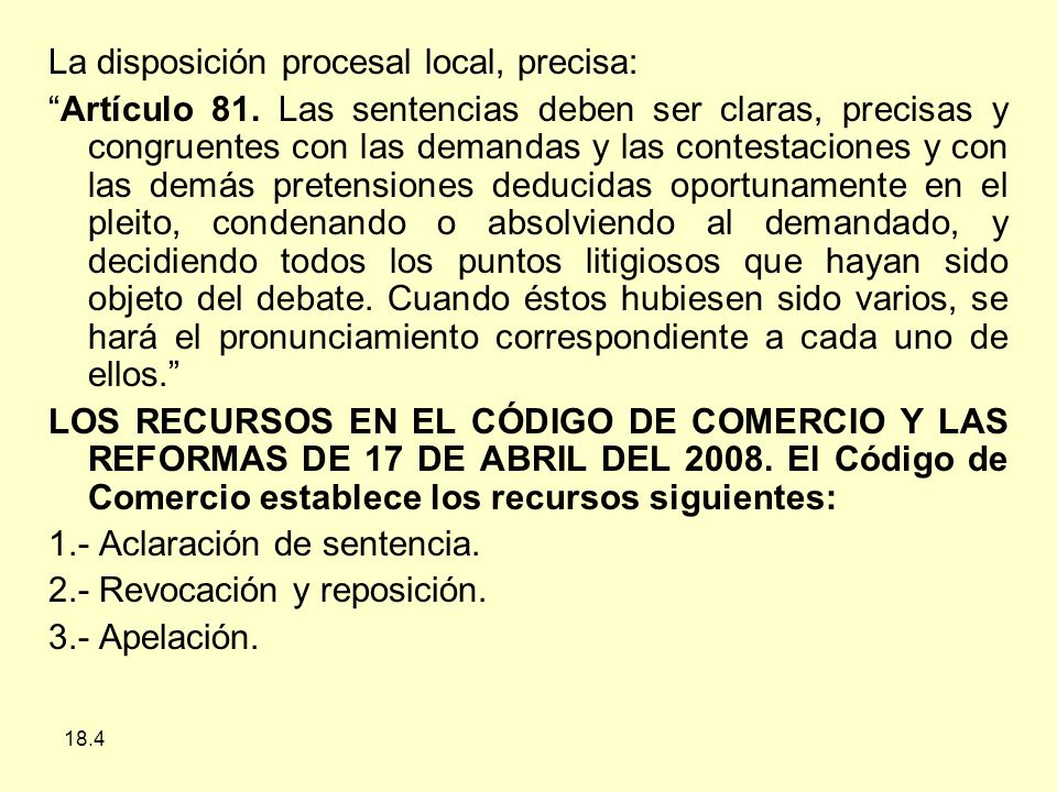 La disposición procesal local, precisa: