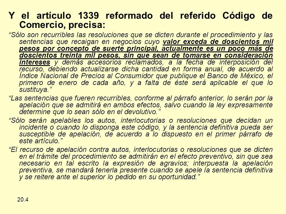 Y el artículo 1339 reformado del referido Código de Comercio, precisa: