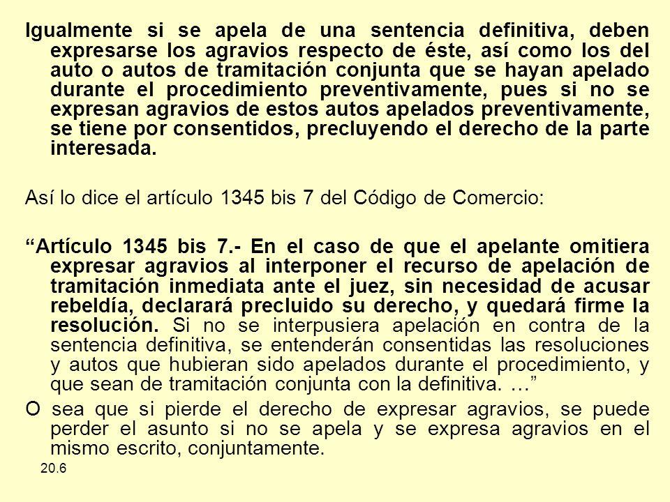 Así lo dice el artículo 1345 bis 7 del Código de Comercio: