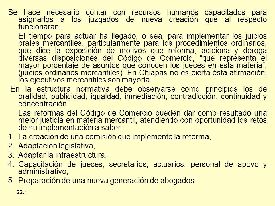 La creación de una comisión que implemente la reforma,