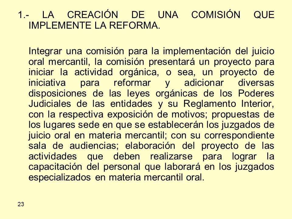 1.- LA CREACIÓN DE UNA COMISIÓN QUE IMPLEMENTE LA REFORMA.
