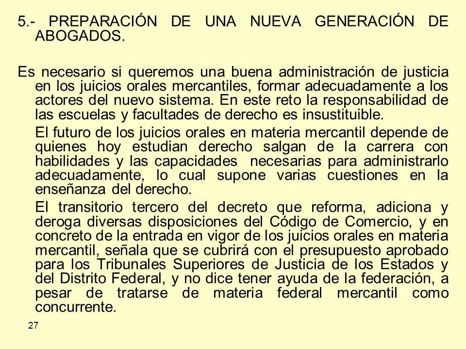 5.- PREPARACIÓN DE UNA NUEVA GENERACIÓN DE ABOGADOS.