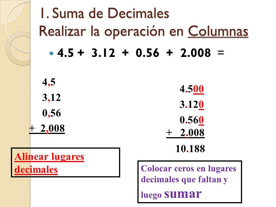 1. Suma de Decimales Realizar la operación en Columnas