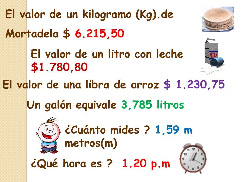 El valor de un kilogramo (Kg).de