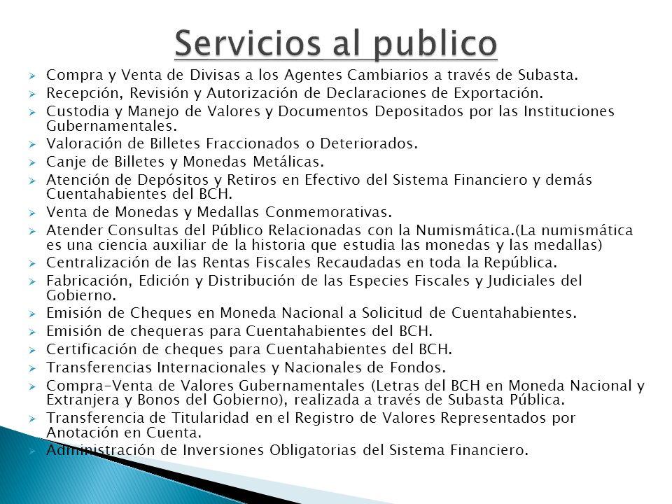 Servicios al publico Compra y Venta de Divisas a los Agentes Cambiarios a través de Subasta.