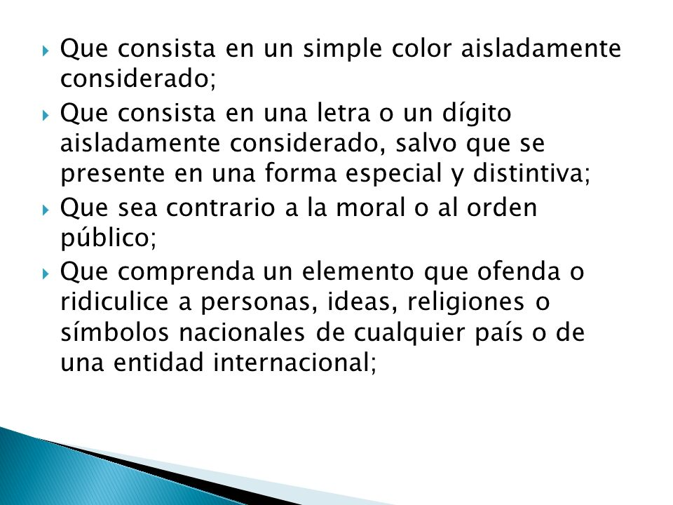 Que consista en un simple color aisladamente considerado;