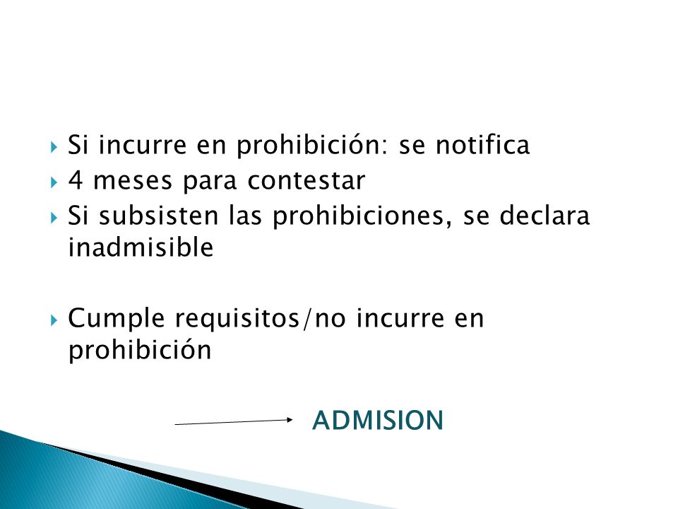 Si incurre en prohibición: se notifica