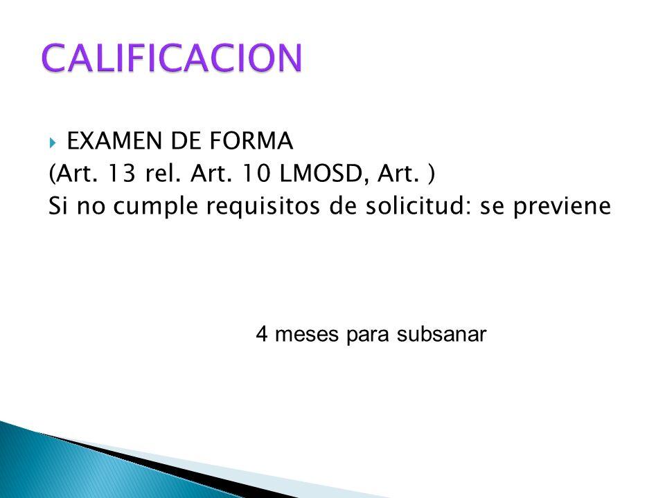 CALIFICACION EXAMEN DE FORMA (Art. 13 rel. Art. 10 LMOSD, Art. )