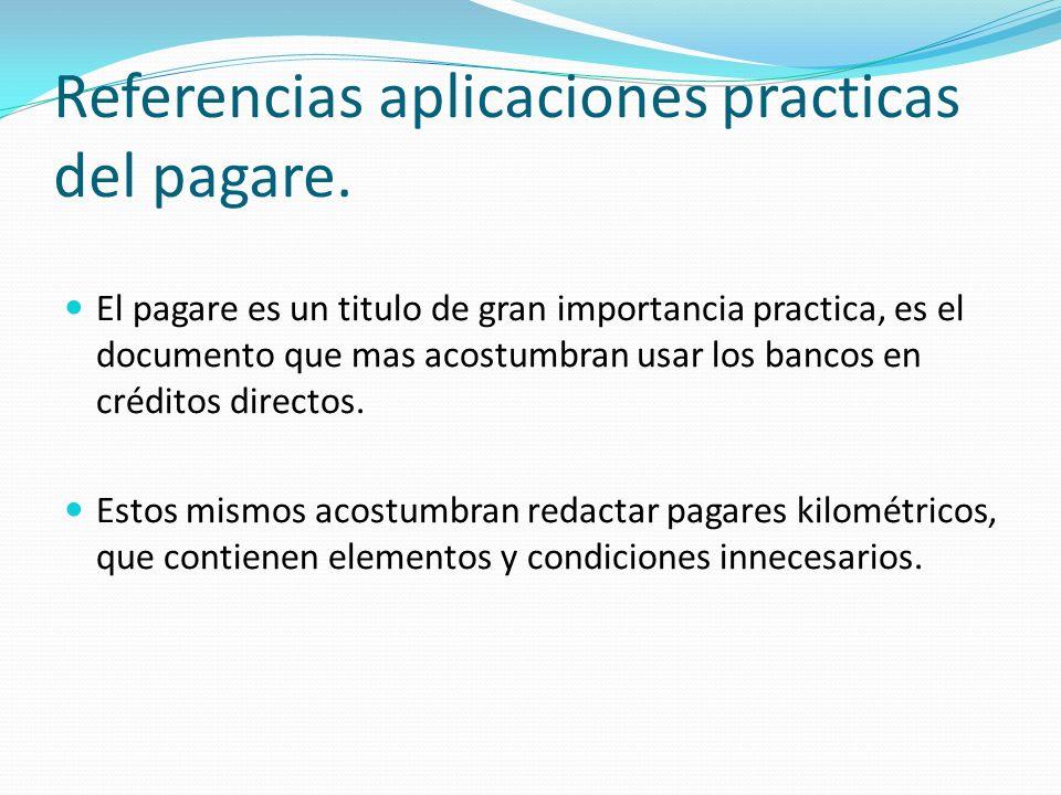 Referencias aplicaciones practicas del pagare.