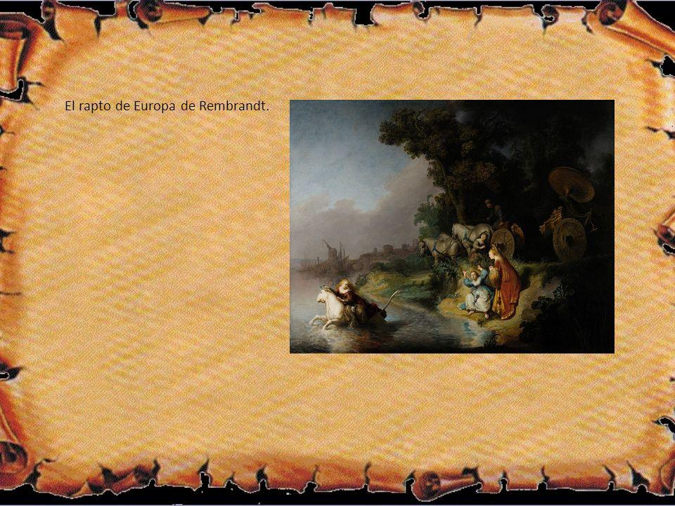 El rapto de Europa de Rembrandt.
