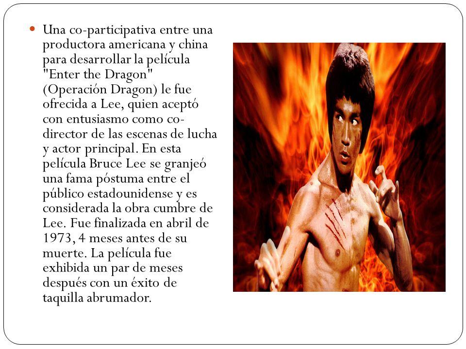 Una co-participativa entre una productora americana y china para desarrollar la película Enter the Dragon (Operación Dragon) le fue ofrecida a Lee, quien aceptó con entusiasmo como co- director de las escenas de lucha y actor principal.