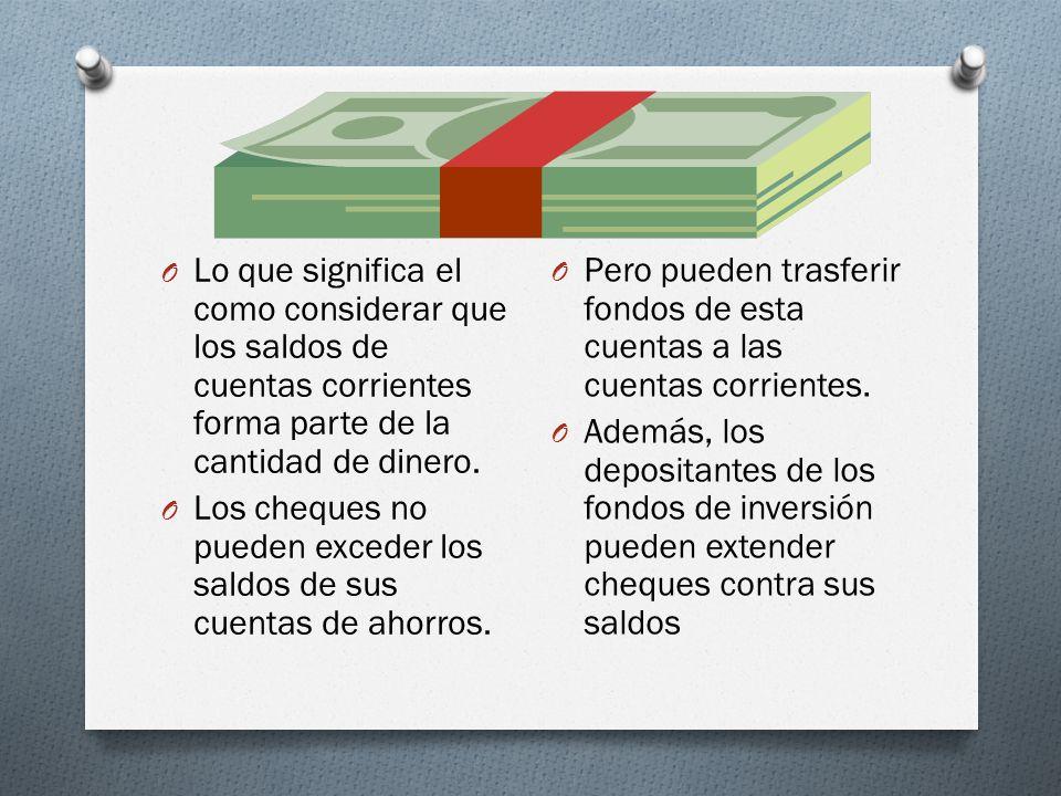 Lo que significa el como considerar que los saldos de cuentas corrientes forma parte de la cantidad de dinero.