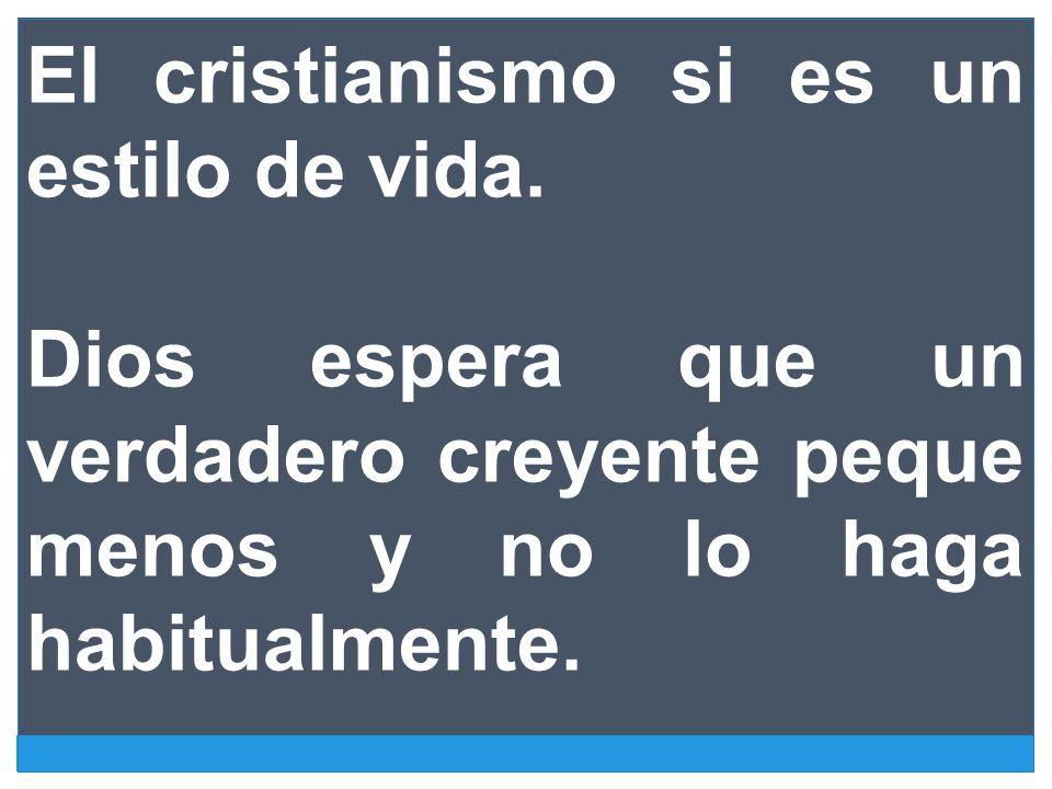 El cristianismo si es un estilo de vida.