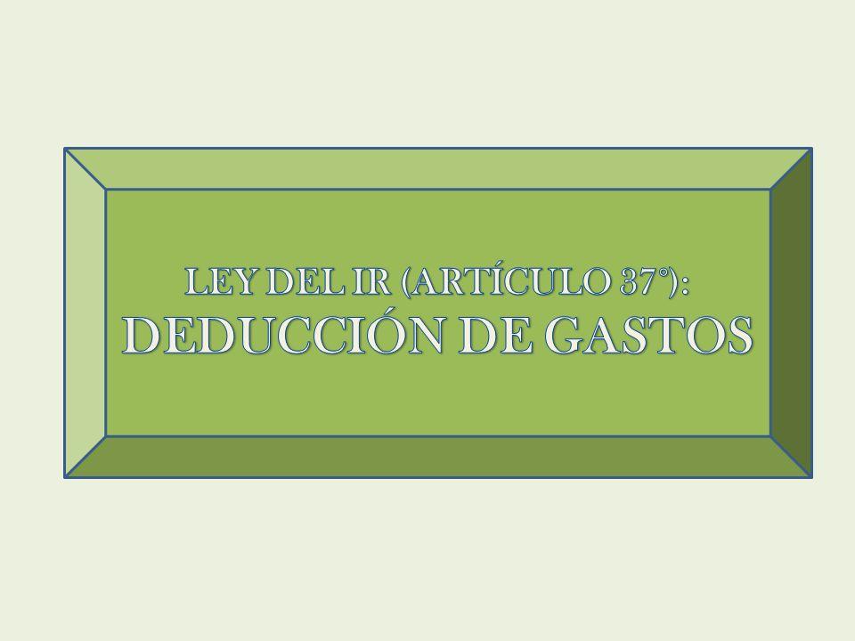 LEY DEL IR (ARTÍCULO 37°):