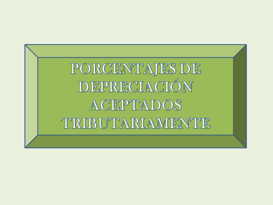 PORCENTAJES DE DEPRECIACIÓN ACEPTADOS TRIBUTARIAMENTE