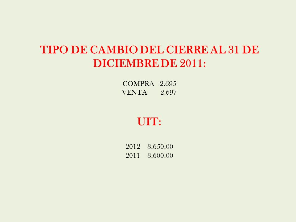 TIPO DE CAMBIO DEL CIERRE AL 31 DE DICIEMBRE DE 2011: