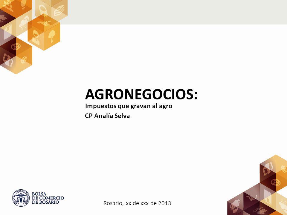 AGRONEGOCIOS: Impuestos que gravan al agro CP Analía Selva