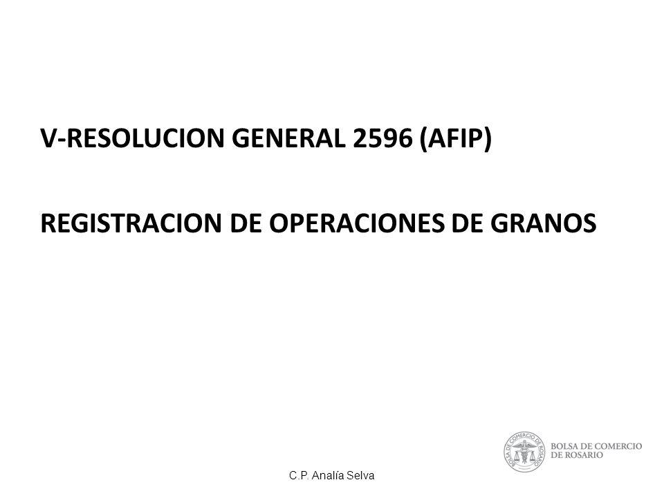 V-RESOLUCION GENERAL 2596 (AFIP) REGISTRACION DE OPERACIONES DE GRANOS