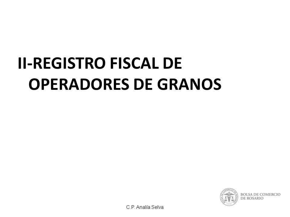 II-REGISTRO FISCAL DE OPERADORES DE GRANOS