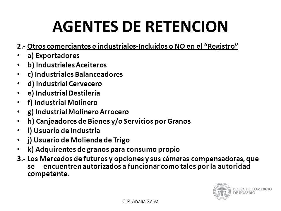 AGENTES DE RETENCION 2.- Otros comerciantes e industriales-Incluidos o NO en el Registro a) Exportadores.