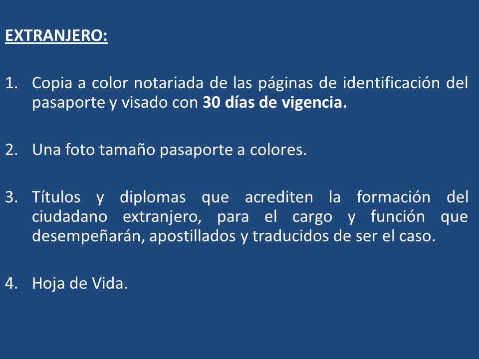 EXTRANJERO: Copia a color notariada de las páginas de identificación del pasaporte y visado con 30 días de vigencia.