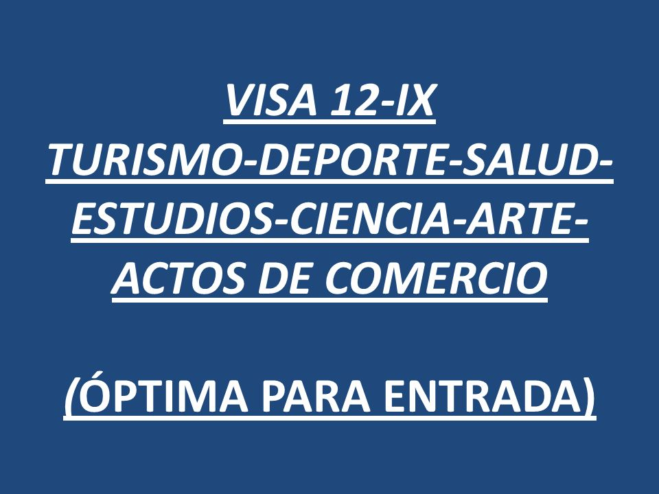 VISA 12-IX TURISMO-DEPORTE-SALUD-ESTUDIOS-CIENCIA-ARTE-ACTOS DE COMERCIO (ÓPTIMA PARA ENTRADA)