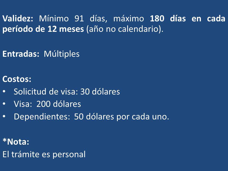 Validez: Mínimo 91 días, máximo 180 días en cada período de 12 meses (año no calendario).