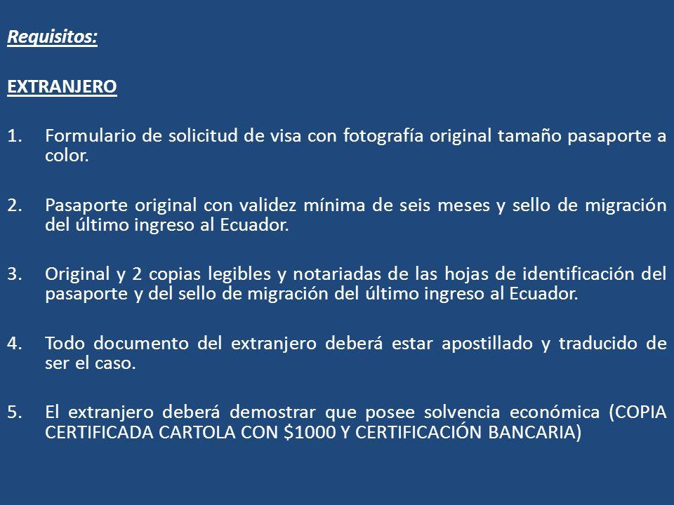 Requisitos: EXTRANJERO. Formulario de solicitud de visa con fotografía original tamaño pasaporte a color.