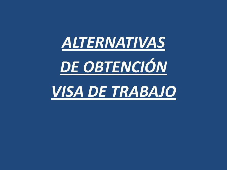 ALTERNATIVAS DE OBTENCIÓN VISA DE TRABAJO