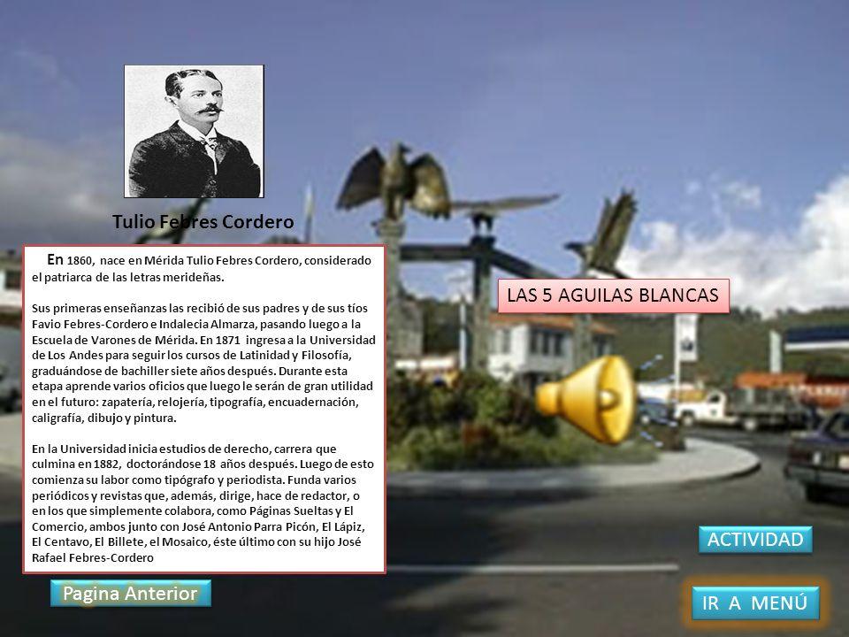 Tulio Febres Cordero LAS 5 AGUILAS BLANCAS ACTIVIDAD Pagina Anterior