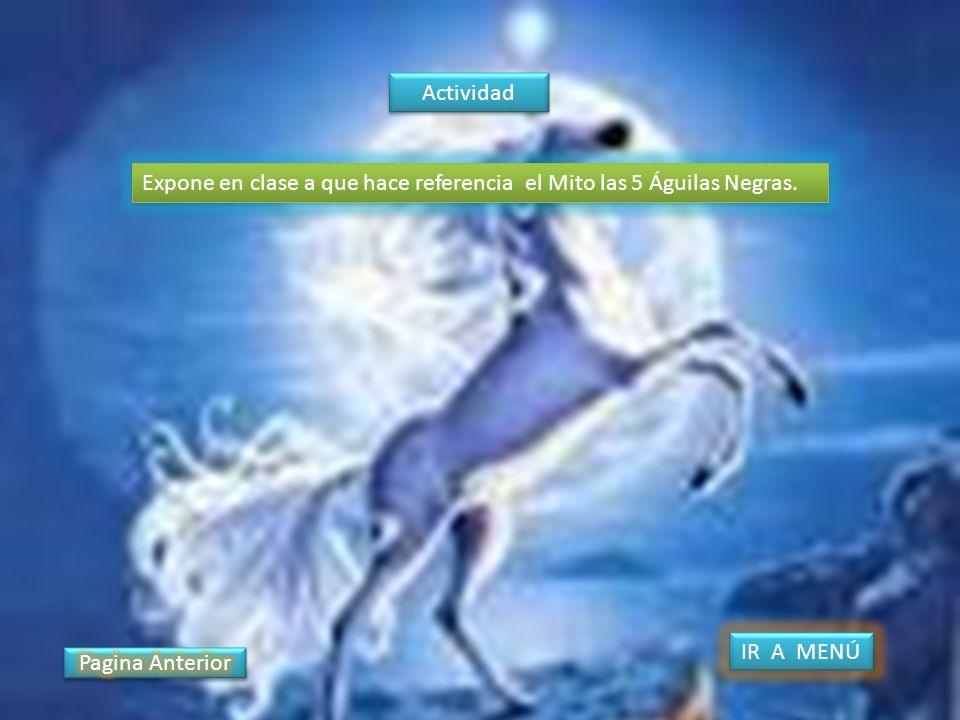 Actividad Expone en clase a que hace referencia el Mito las 5 Águilas Negras.