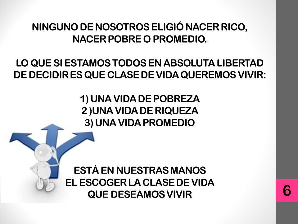 NINGUNO DE NOSOTROS ELIGIÓ NACER RICO, NACER POBRE O PROMEDIO