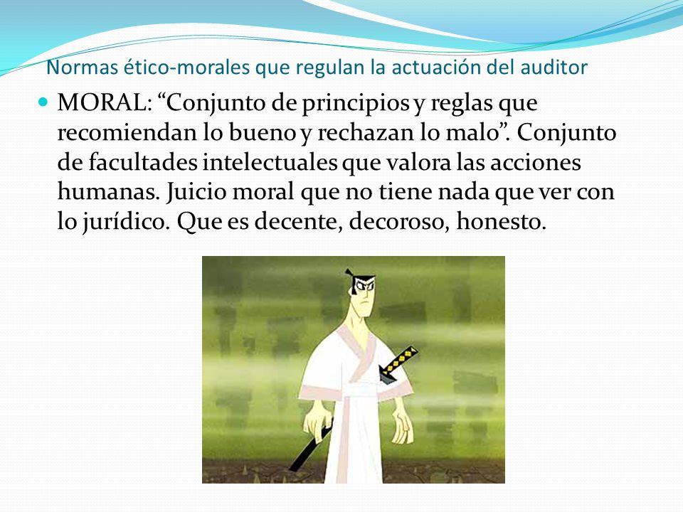 Normas ético-morales que regulan la actuación del auditor