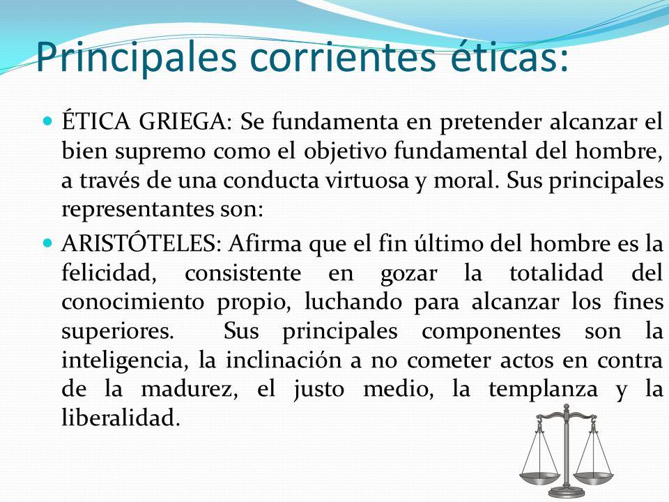 Principales corrientes éticas: