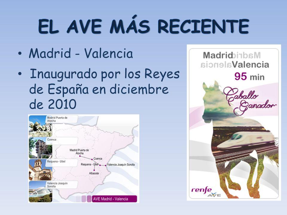 EL AVE MÁS RECIENTE Madrid - Valencia Inaugurado por los Reyes