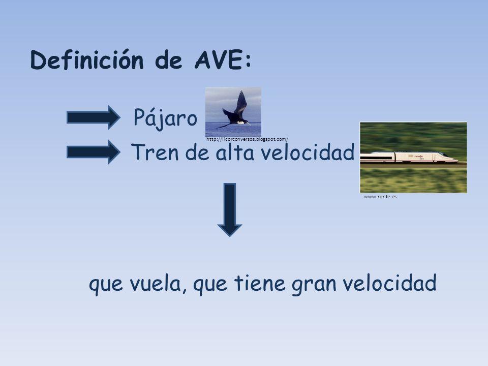 Definición de AVE: Pájaro Tren de alta velocidad