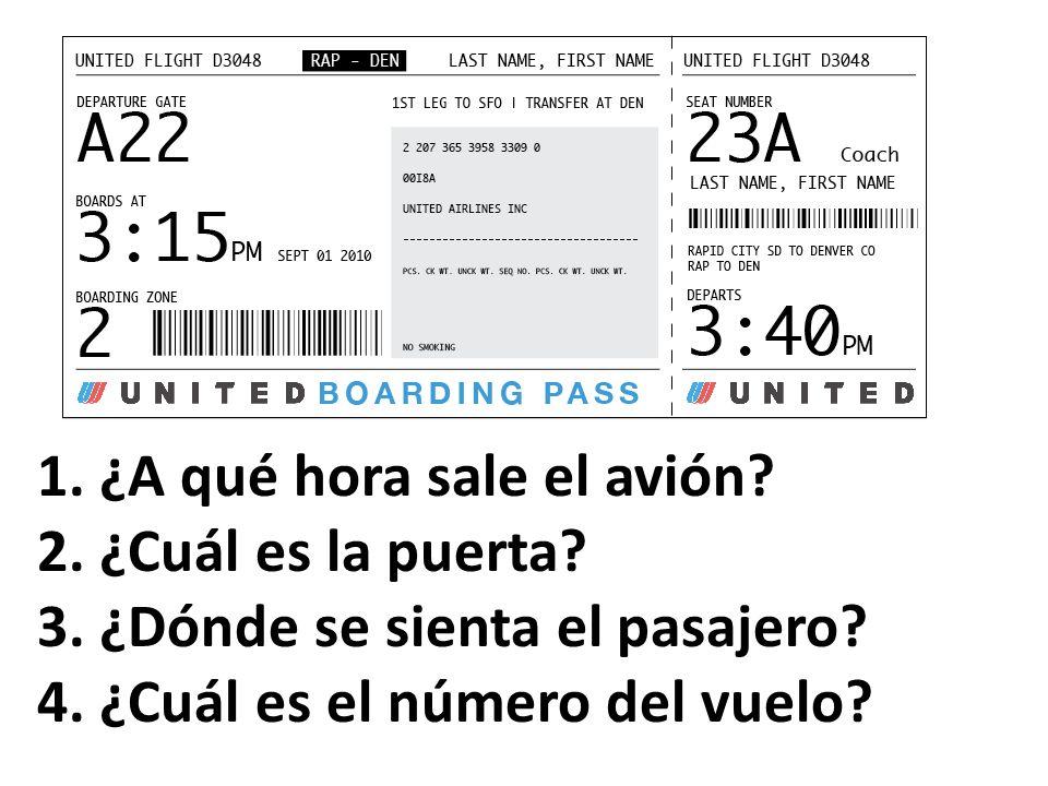 1. ¿A qué hora sale el avión