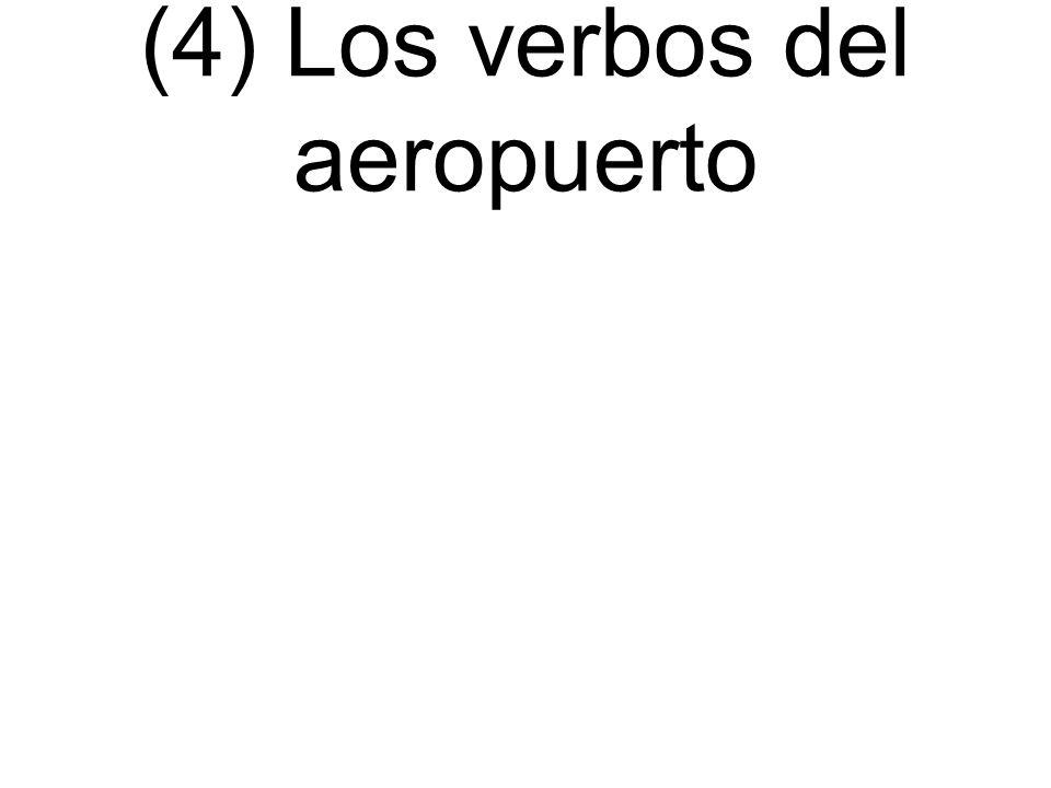 (4) Los verbos del aeropuerto
