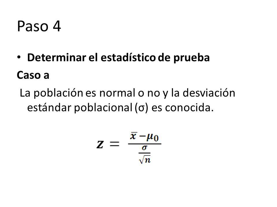 Paso 4 Determinar el estadístico de prueba Caso a