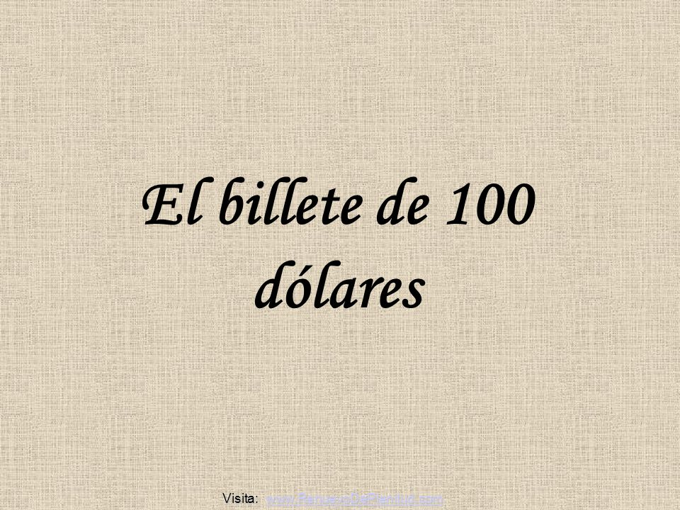 El billete de 100 dólares Visita: www.RenuevoDePlenitud.com