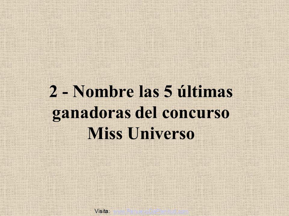 2 - Nombre las 5 últimas ganadoras del concurso Miss Universo