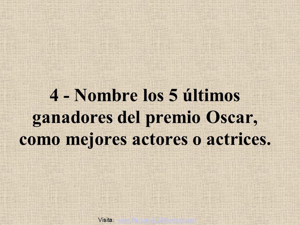 4 - Nombre los 5 últimos ganadores del premio Oscar, como mejores actores o actrices.