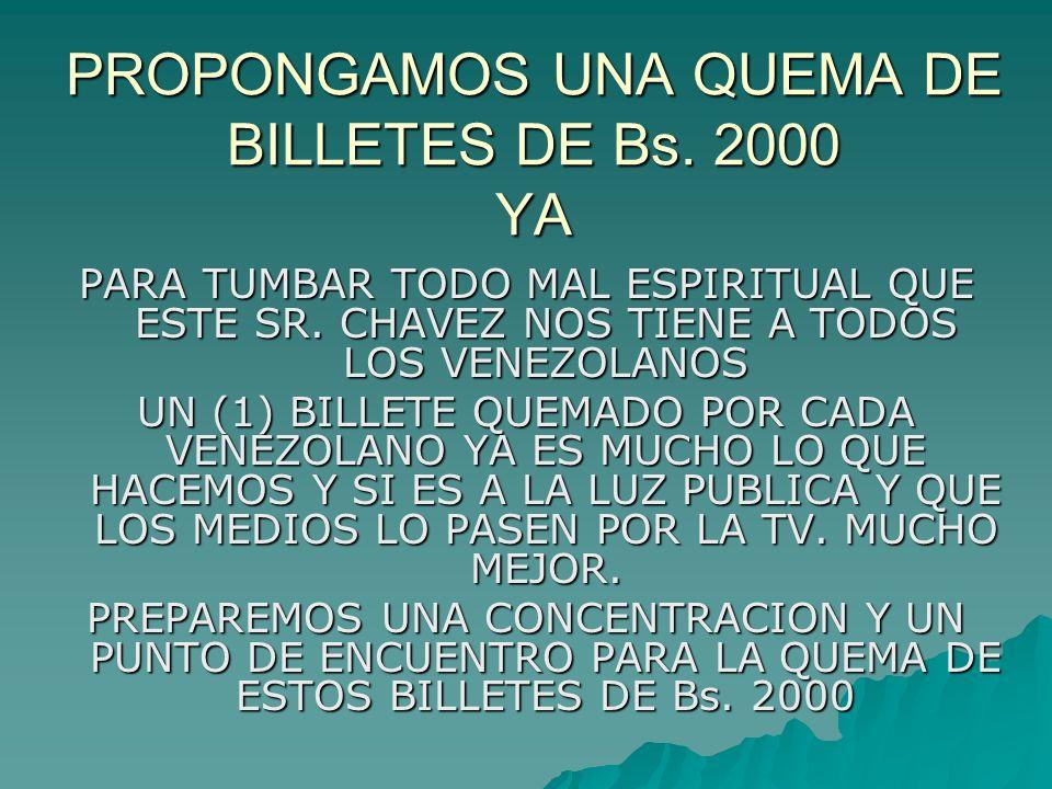 PROPONGAMOS UNA QUEMA DE BILLETES DE Bs. 2000 YA